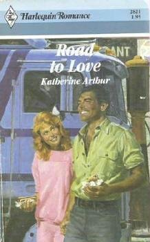 Road to Love by Katherine Arthur Harlequin Romance 2821 - 0373028210