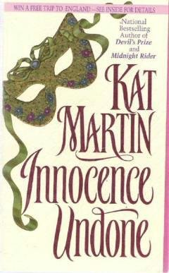 Innocence Undone by Kat Martin ~ As New Romance Novel ~ 0312960891