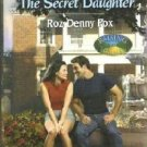 The Secret Daughter ~ Raising Cane by Roz Fox Harlequin SuperRomance 037371128x