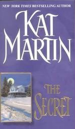 The Secret by Kat Martin Romance 0821767984