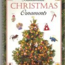 Handmade Christmas Ornaments by Johnston Holiday Crafts Book 0785304665