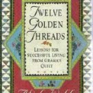 Twelve Golden Threads - A Webb Grandmothers Quilt Story HC 0060174633