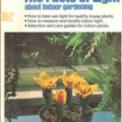 Ortho ~ The Facts of Light About Indoor Gardening 0917102134