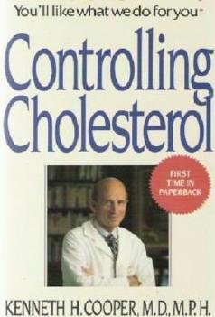 Controlling Cholesterol - Kenneth Cooper MD 0553277758