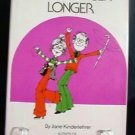 How to Feel Younger Longer by Jane Kinderlehrer Rodell Press 0878570837
