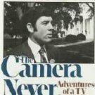The Camera Never Blinks by Dan Rather Adventures of a Tv Journalist 0688031846