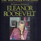 Life Was Meant To Be Lived A Portrait of Eleanor Roosevelt by Joseph Lash Hardcopy 0393018776
