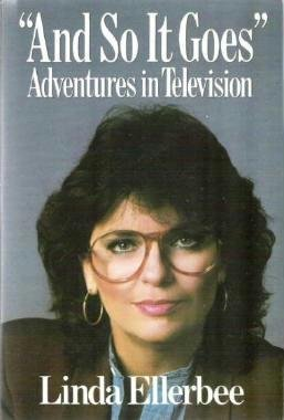 And So It Goes ~ Adventures in Television by Linda Ellerbee Hardcopy 0399130470