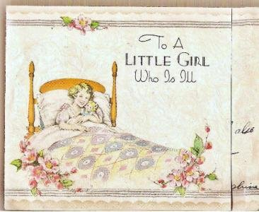 Vintage Card: To A Little Girl Who is ill Sentiment Made in U.S.A.