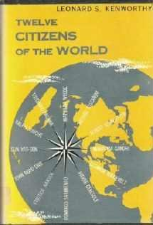 Twelve Citizens of the World - Leonard S Kenworthy Hardcover 1953
