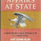Affairs at State - Henry Serrano Villard A Diplomats Career 1965 Hardcover