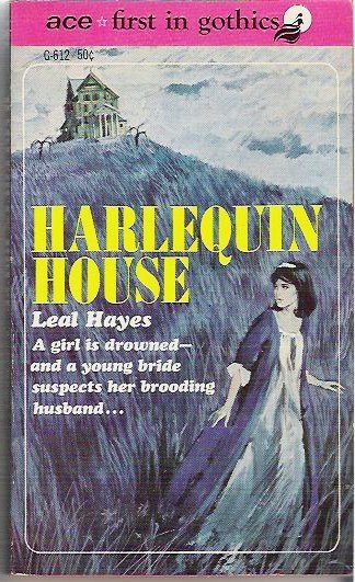 1967 Harlequin House by Leal Hayes - Ace Gothic Mystery
