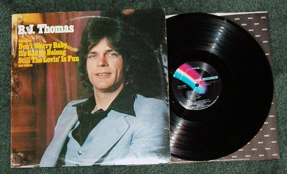 B J Thomas lp 1977 mca2286 Dont Worry Baby