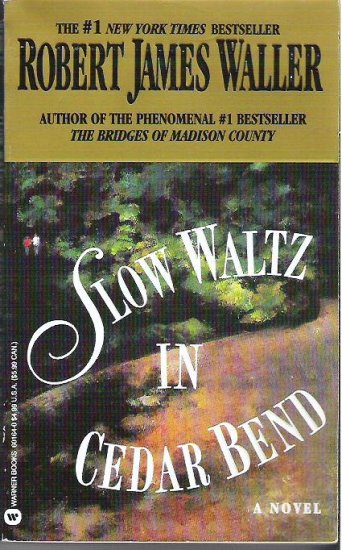 Slow Waltz in Cedar Bend by Robert James Waller 0446601640