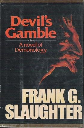 Devils Gamble - A Novel of Demonology - Frank G Slaughter 0385128517