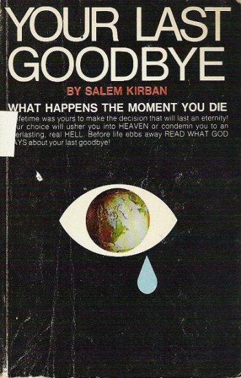 Your Last Goodbye - Salem Kirban - What Happens When You Die 0912582065