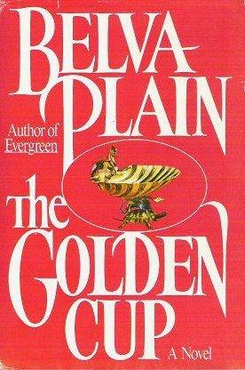 The Golden Cup by Belva Plain Hardcopy 0385295081