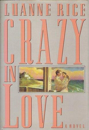 Crazy in Love - Romance Novel by Luanne Rice Hardcopy 0670821314