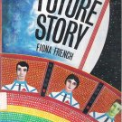 Future Story - Fiona French Hardcopy Childrens Book 0911745351