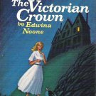 The Victorian Crown - Edwina Noone - Gothic Suspense Novel 1966