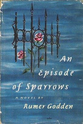 An Episode of Sparrows by Rumer Godden First Edition 1955 Hardcopy