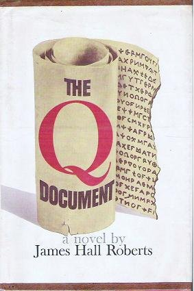 The Q Document - James Hall Roberts 1964 Hardcover