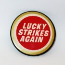 Lucky Strikes Again Vintage Pin Back in Super Condition -  Advertisement
