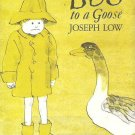 Boo to a Goose - Joseph Low Childrens Hardcopy 0689500092