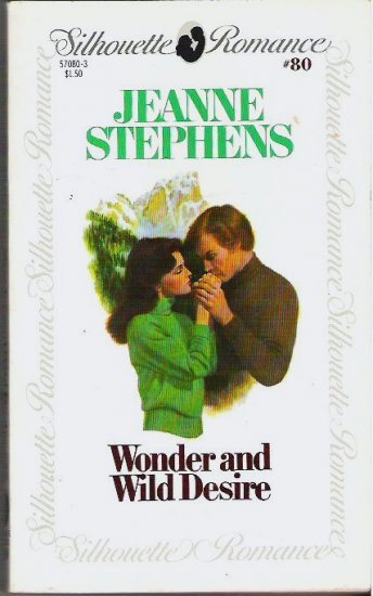 Wonder and Wild Desire - Jeanne Stephens Silhouette Romance 0671570803