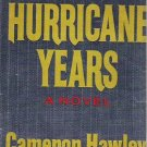 The Hurricane Years by Cameron Hawley 1968 Hardcopy