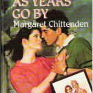 As Years Go By - Margaret Chittenden Harlequin Super 0373706669
