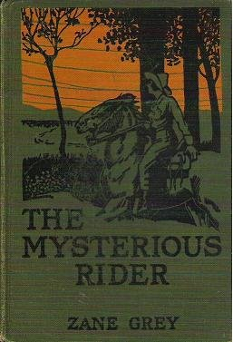The Mysterious Rider by Zane Grey 1921 Hardcover