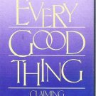 Every Good Thing Claiming Gods Gifts for You by Marilyn Helleberg