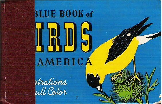 The Blue Book of Birds of America - Frank G Ashbrook 1931 Hardcopy