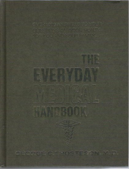 The Everyday Medical Handbook - George C Thosteson Md 1974 Hardcopy Like New