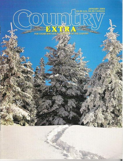 Country Extra Magazine For Those who Live in or Long for the Country January 2004