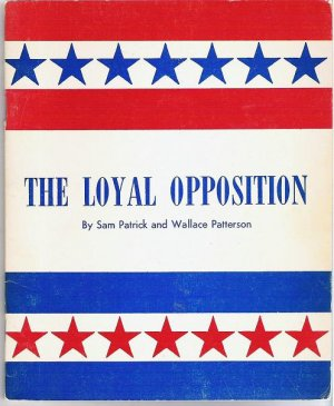 The Loyal Opposition by S Patrick and W Patterson 1968