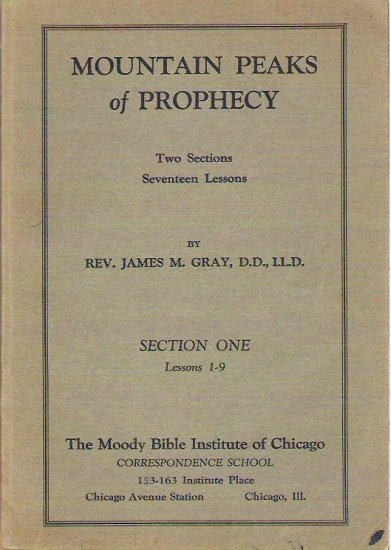 Mountain Peaks of Prophecy Section One Lessons 1-9 - Rev James Gray 1927 - Rare