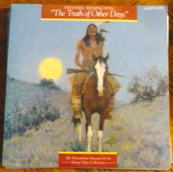 Frederic Remington Art Laserdisc The Truth of Other Days