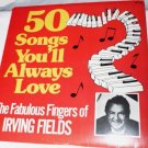 50 Songs Youll Always Love lp with Irving Fields smi 1-6 G One Owner