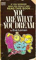 You are what you Dream 1972 Book by Eve Loman