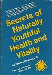 Secrets of Naturally Youthful Health and Vitality by S Homola 0137975147