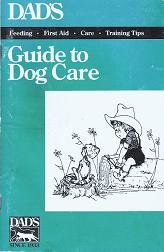Dads Guide to Dog Care Book Feeding First Aid Plus More