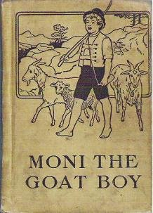 Moni the Goat Boy - Johanna Spyri 1916 Antique Hardcover