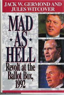 Mad As Hell Revolt at the Ballot Box 1992 - Germond and Witcover 0446516503