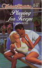 Playing for Keeps - JoAnn Ross Harlequin Temptation 137 0373252374