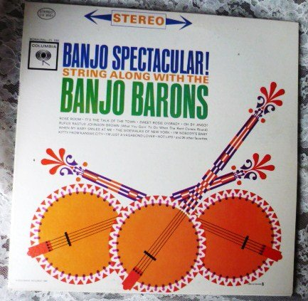 Banjo Barons Banjo Spectacular lp 1962 Stereo CS 8581 - One Owner