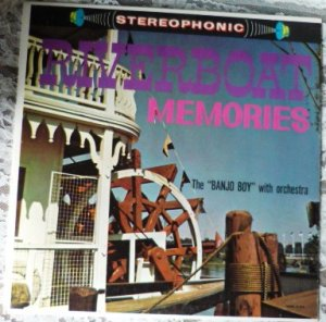 Riverboat Memories lp The Banjo Boy w Orchestra pst 630 1960s Stereo
