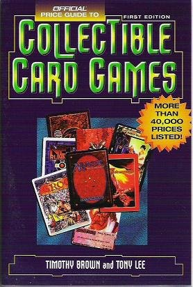 The Official Price Guide to Collectible Card Games - Timothy Brown & Tony Lee 0676601456