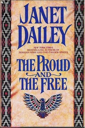 The Proud and the Free - Janet Dailey Hardcover 0316171654
